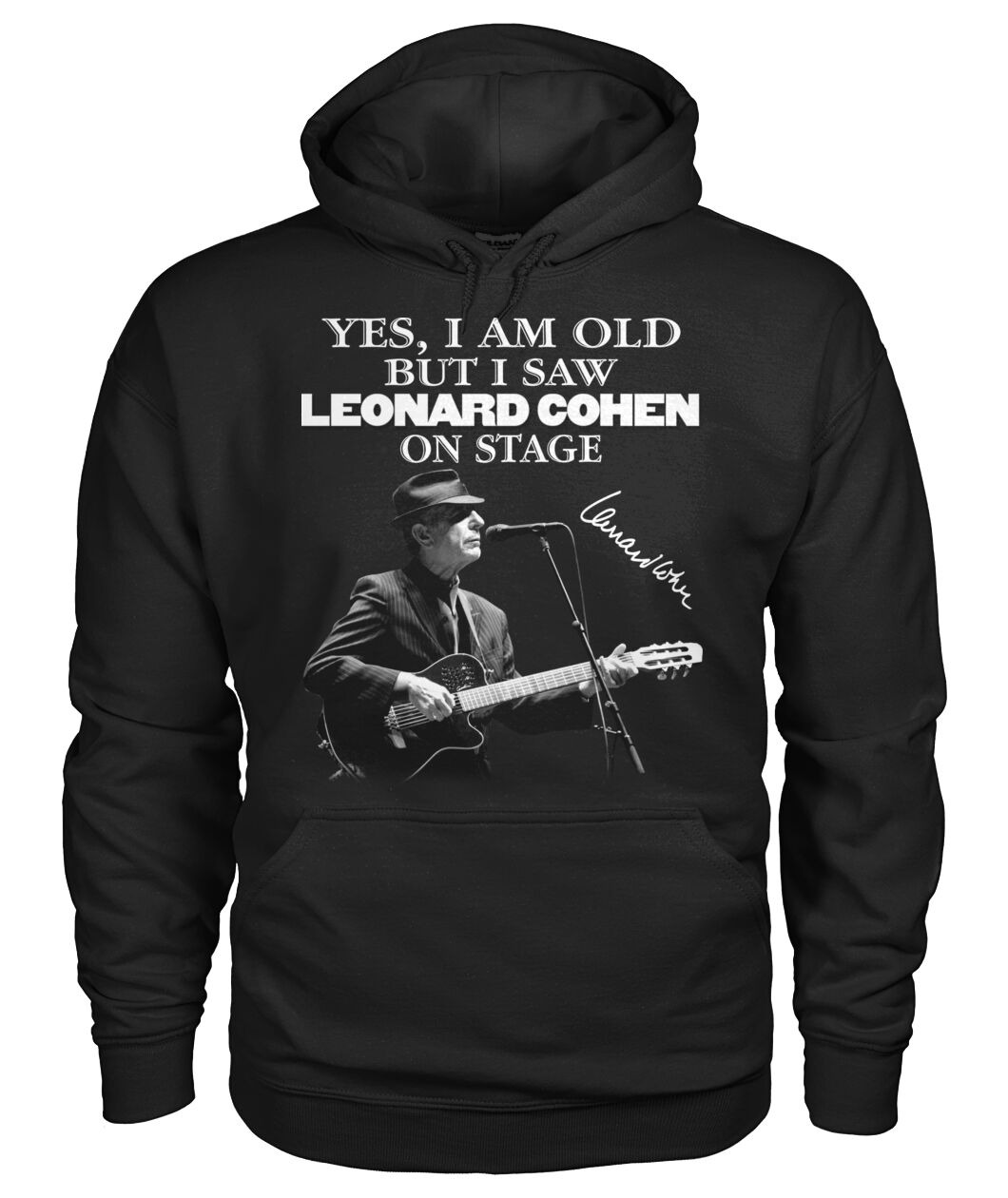 Yes I Am Old But I Saw Leonard Cohen On Stage Hoodie