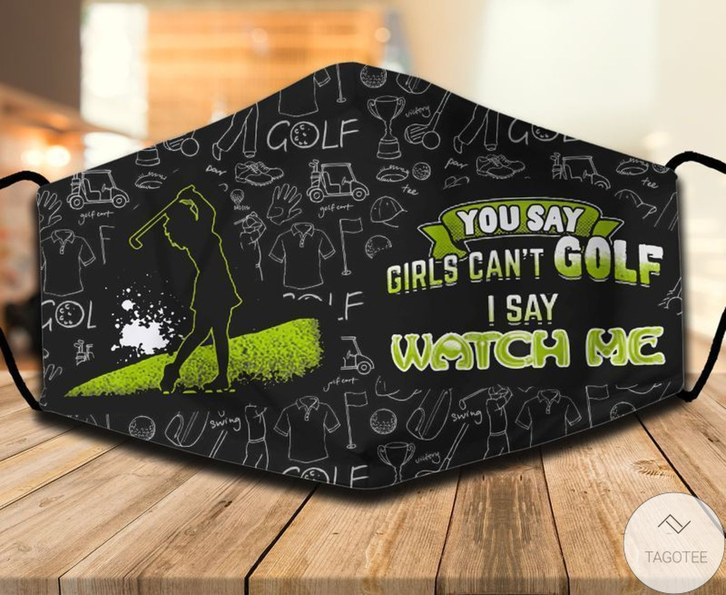 Discount You Say Girls Can't Golf I Say Watch Me Face Mask