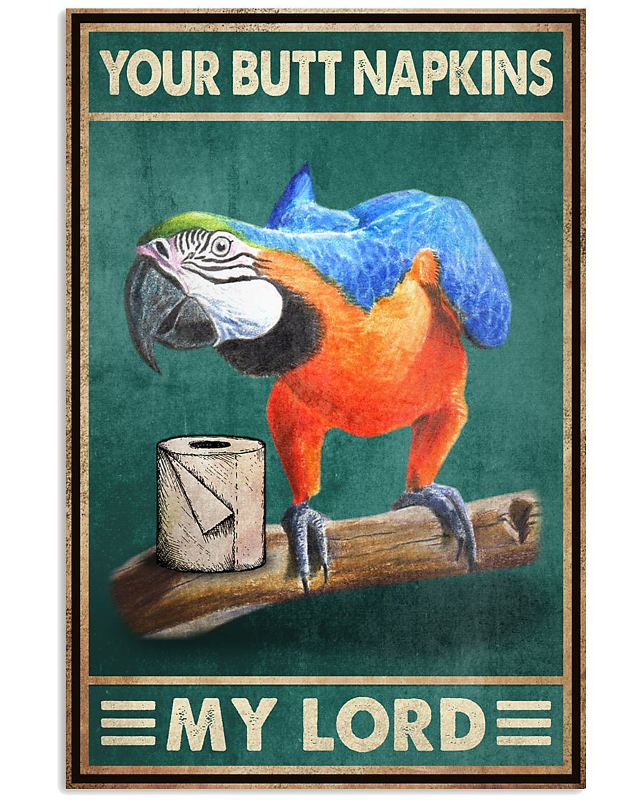 Your Butt Napkins My Lord Parrot Poster 2
