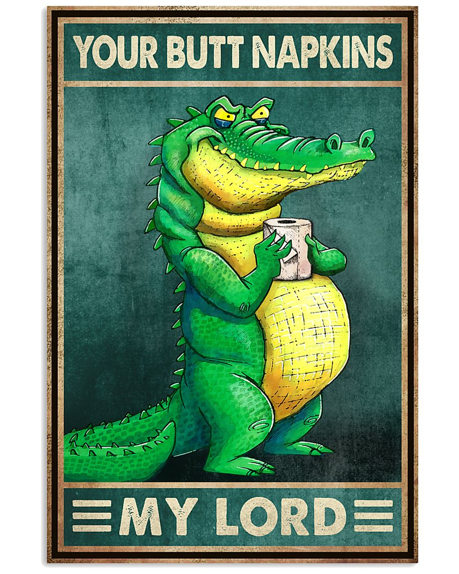 Your butt Napkins My Lord Crocodile Poster 2