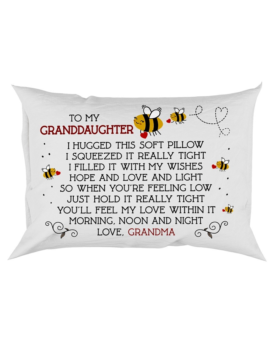 To my granddaughter I hugged this soft pillow I squeezed it really tight Bee Pillowcase