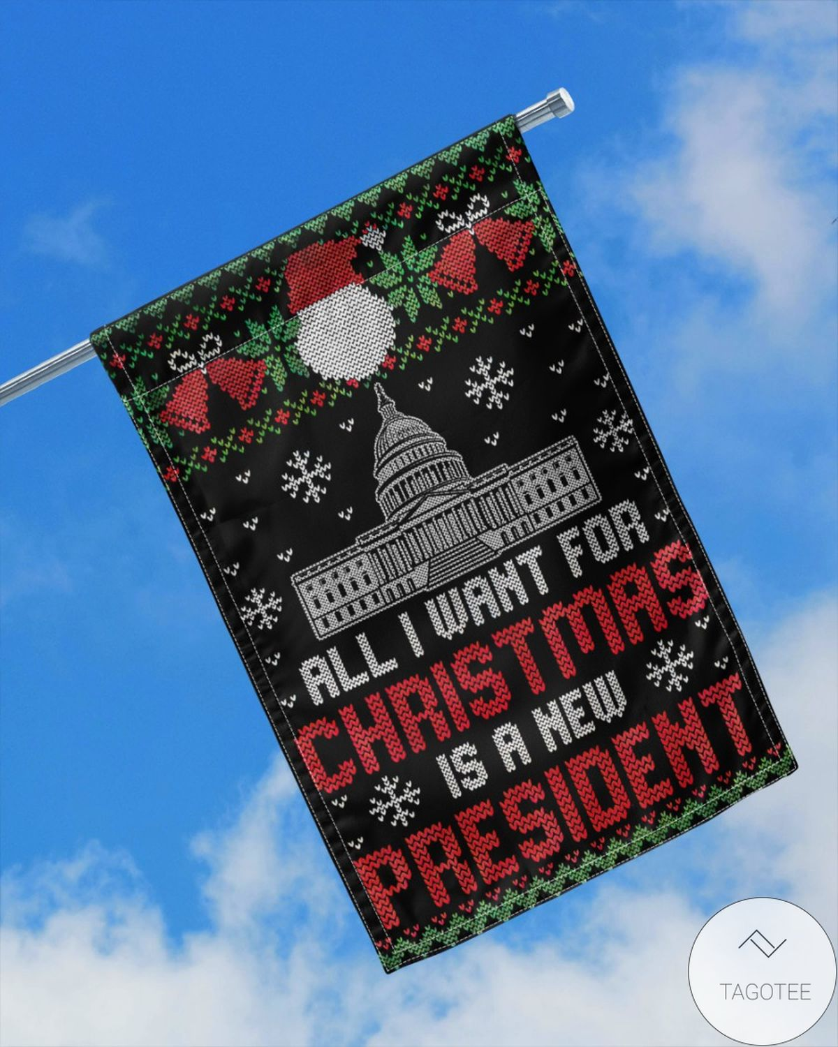 Absolutely Love All I Want For Christmas Is A New President Flag