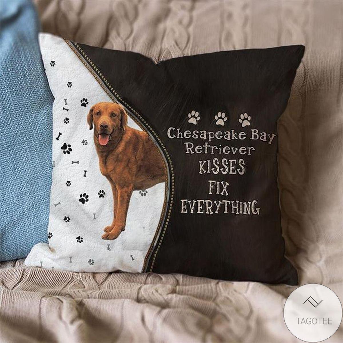 Fantastic Chesapeake Bay Retriever Kisses Fix Everything Pillowcase