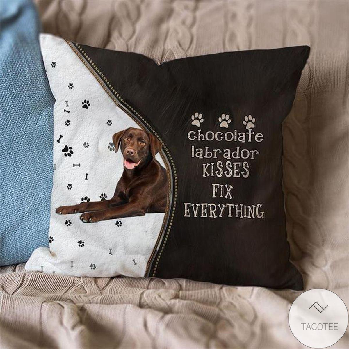 Nice Chocolate Labrador Kisses Fix Everything Pillowcase
