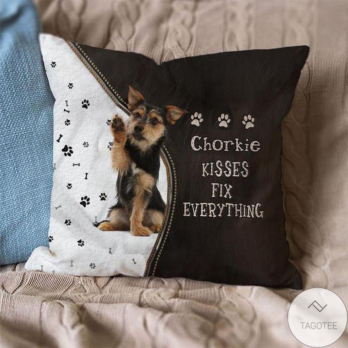 Nice Chorkie Kisses Fix Everything Pillowcase