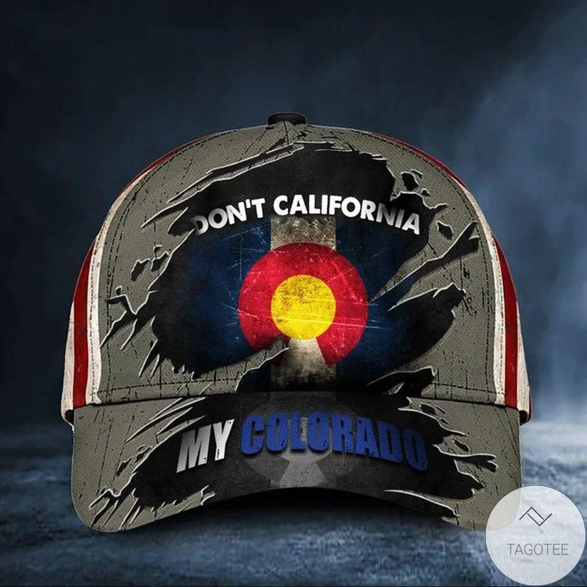Limited Edition Don't California My Colorado Hat Vintage American Flag Cap For Colorado Men Dad Gift