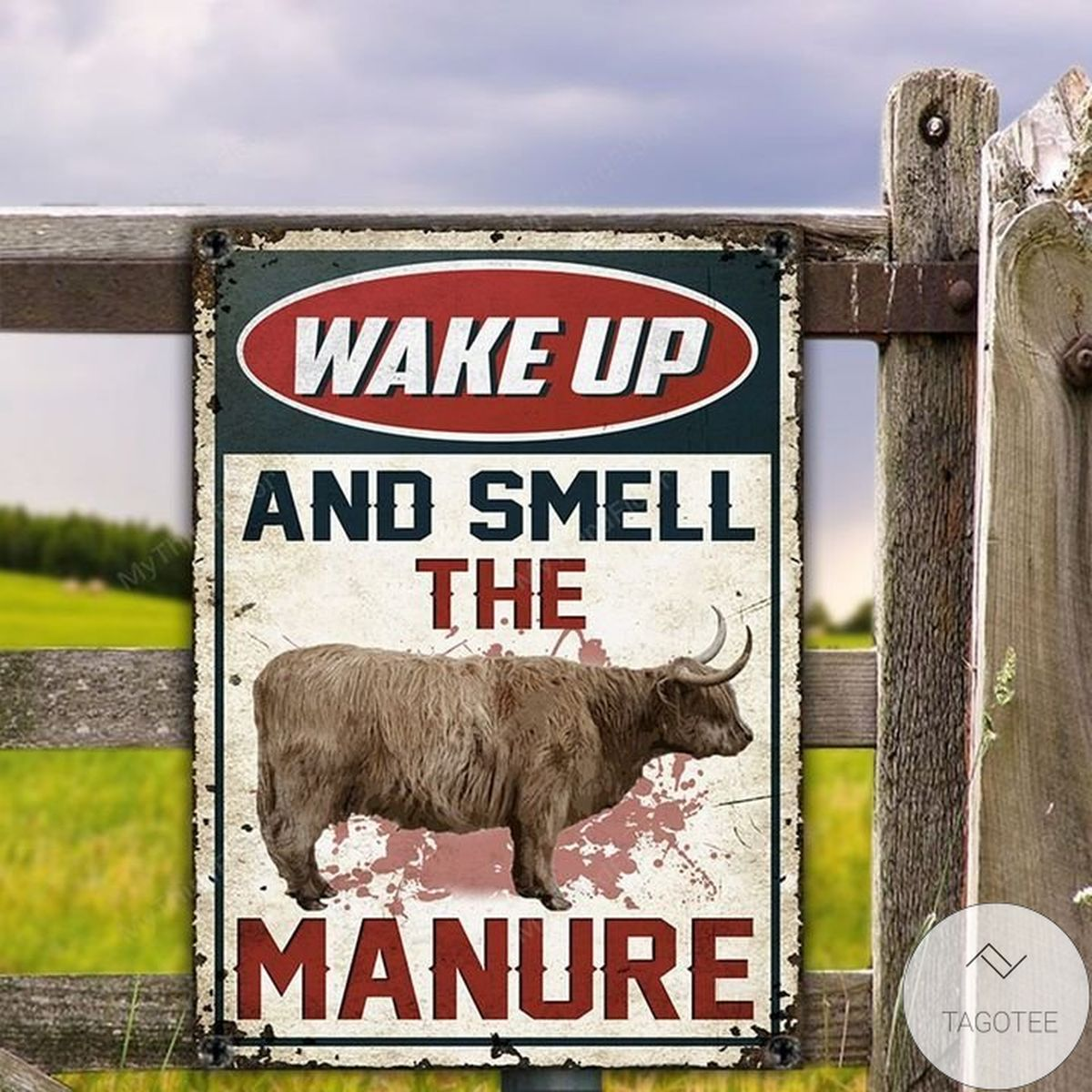 Highland Cattle Wake Up And Smell The Manure Metal Sign