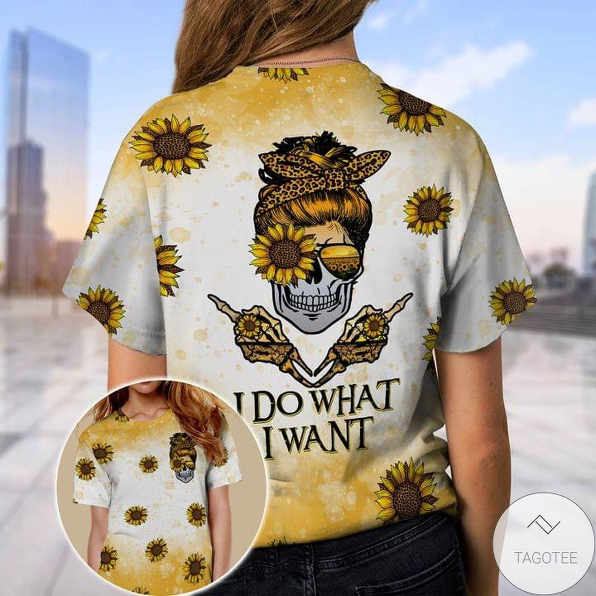 I Do What I Want Skull Sunflower Shirt