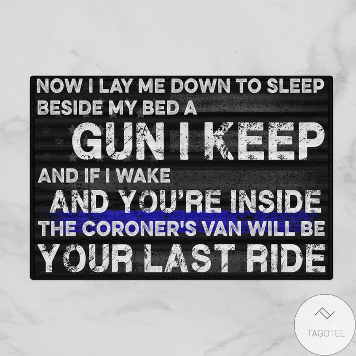 Amazing Now I Lay Me Down To Sleep Beside My Bed A Gun I Keep And If I Wake And You're Inside The Coroner's Van Will Be Your Last Ride Shirt