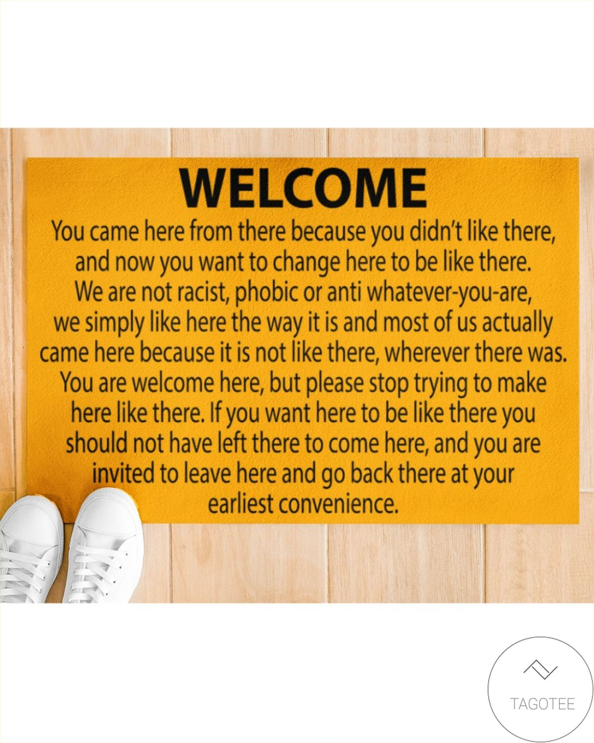 Present Welcome You Came Here From There Because You Didn't Like There Doormat
